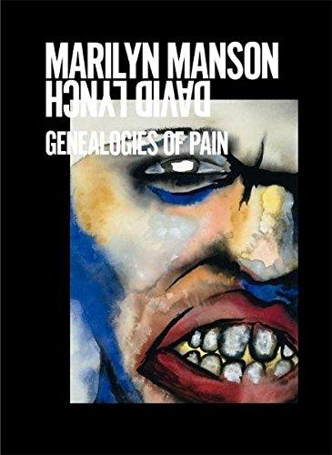 Marilyn Manson / David Lynch: Genealogies of Pain