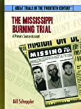 The Mississippi Burning Trial: A Primary Source Account (Great Trials of the 20th Century) by Bill Scheppler (2003-08-01)