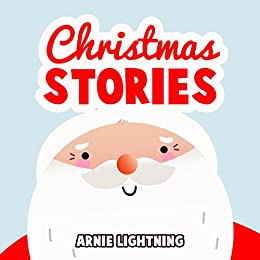 Christmas Stories: Christmas Bedtime Stories for Kids and ...
