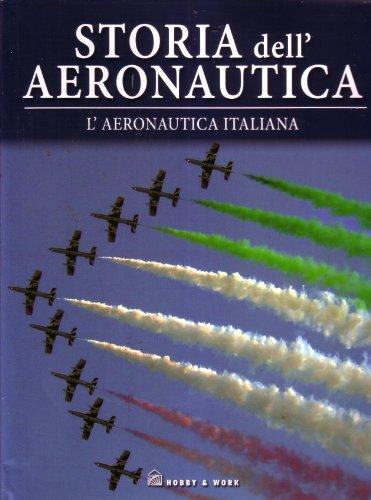 L'Aeronautica Italiana Storia dell'Aeronautica