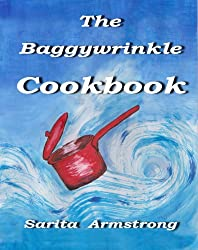 The Baggywrinkle Cookbook: Recipes and Tips for Boats, Caravans and other Small Kitchens