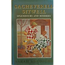 Splendours and Miseries: Biography of Sacheverell Sitwell
