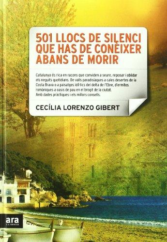 501 llocs de silenci que has de conèixer abans de morir por Cecília Lorenzo Gibert