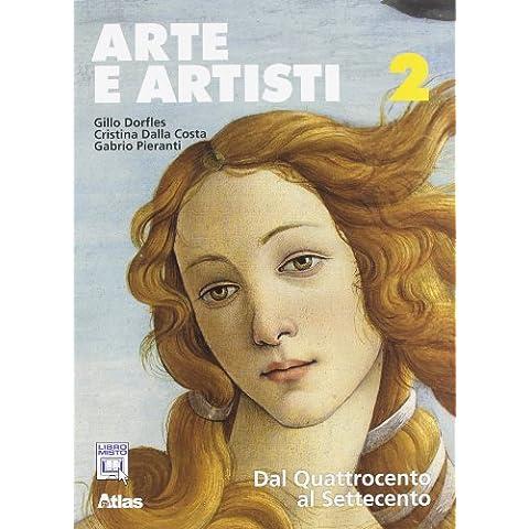 Arte e artisti. Con espansione online. Per le Scuole superiori: 2