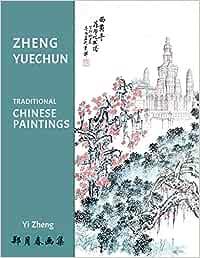 Yuechun Zheng S Traditional Chinese Paintings Zheng Yi Amazon De Books