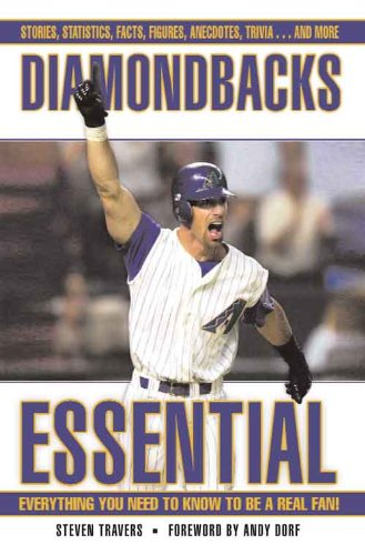 Diamondbacks Essential (Essential: Everything You Need to Know to be a Real Fan) (English Edition) -