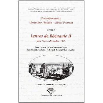 Correspondance Alexandre Vialatte - Henri Pourrat 1916-1959 : Tome 3, Lettres de Rhénanie II, juin 1924- décembre 1927