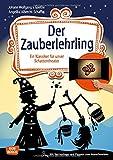 Der Zauberlehrling: Ein Klassiker für Kinder für unser Schattentheater mit Textvorlage und Figuren zum Ausschneiden - Angelika Albrecht-Schaffer