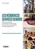 Les résidences services seniors: Statut juridique et modèle économique d'un secteur immobilier en développement