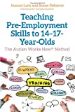 Teaching Pre-Employment Skills to 14-17-Year-Olds: The Autism Works Now! (R) Method
