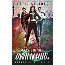 A Taste of Your Own Magic (Agents of A.S.S.E.T. Book 2)