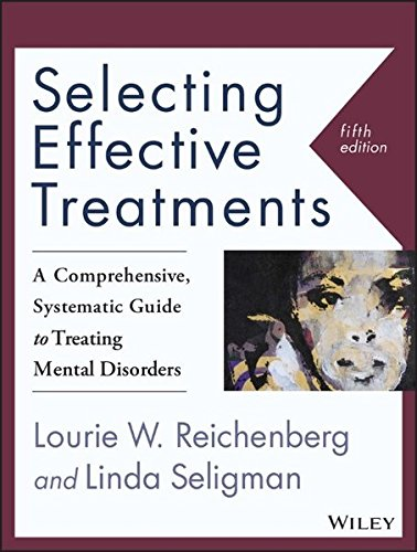 Selecting Effective Treatments A Comprehensive Systematic Guide To Treating Mental Disorders