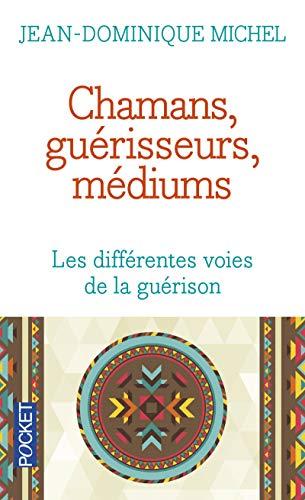 Chamans, guérisseurs, médiums par Jean-Dominique MICHEL