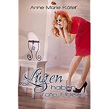 Lügen haben rote Haare (German Edition)