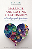 Marriage and Lasting Relationships with Asperger's Syndrome (Autism Spectrum Disorder): Successful Strategies for Couples or Counselors (English Edition)