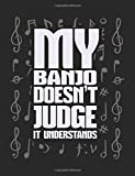 My Banjo Doesn't Judge It Understands: Musicians Notebook Journals