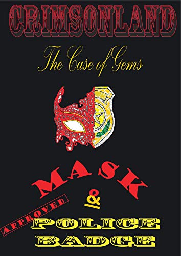 Crimsonland: The Case of Gems: Mask and the Police Badge (English Edition)
