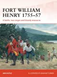 Fort William Henry 1755-57: A battle, two sieges and bloody massacre (Campaign)