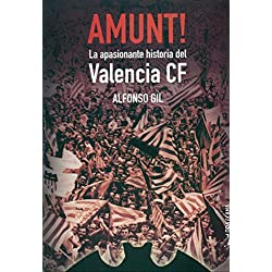 Amunt!: La apasionante historia del Valencia CF (Onze)