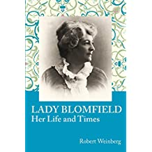 Lady Blomfield: Her Life and Times (English Edition)