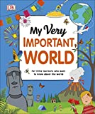 My Very Important World: For Little Learners who want to Know about the World [Lingua Inglese]