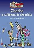 Charlie e a fábrica de chocolate (Infantil E Xuvenil - Merlín - De 11 Anos En Diante)
