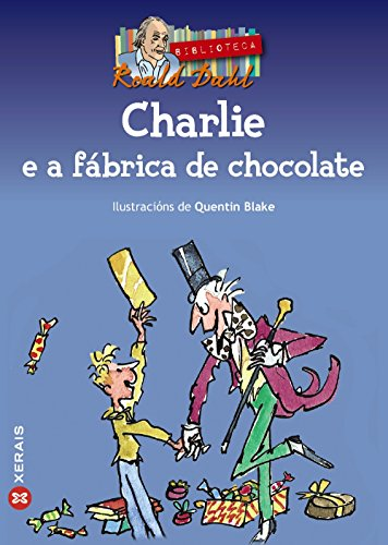 Charlie e a fábrica de chocolate (Infantil E Xuvenil - Merlín - De 11 Anos En Diante) por Roald Dahl