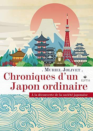 Chroniques d'un Japon ordinaire par  Muriel Jolivet