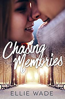 Chasing Memories by [Wade, Ellie]