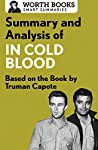 So much to read, so little time? This brief overview of In Cold Blood tells you what you need to know—before or after you read Truman Capote's book. Crafted and edited with care, Worth Books set the standard for quality and give you the tools you ...