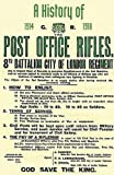 History of the Post Office Rifles, 8th Battalion City of London Regiment 1914 to 1918
