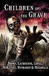 Children of the Grave by Joe McKinney (2015-09-02)