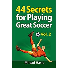 44 Secrets for Playing Great Soccer Vol. 2 (English Edition)