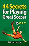 44 Secrets for Playing Great Soccer Vol. 2