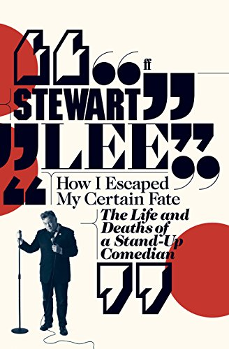 How I Escaped My Certain Fate por Stewart Lee