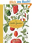 The Edible Garden: How to Have Your G...