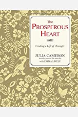 The Prosperous Heart: Creating a Life of 'Enough' Paperback