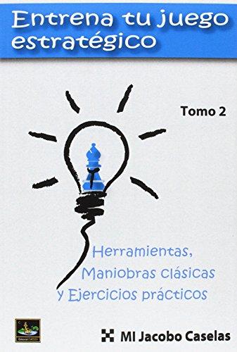 Entrena tu juego estratégico (TOMO 2) por Mi Jacobo Caselas