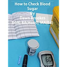 How to Check Blood Sugar (Diabetes  Book 1)