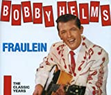 Songtexte von Bobby Helms - Fraulein The Classic Years