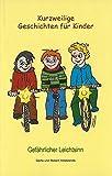 Kurzweilige Geschichten für Kinder: Gefährlicher Leichtsinn (Kurzweilige Geschichten für Kinder/Billino das Zirkuskind)