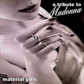 A Tribute to Madonna: Material Girls