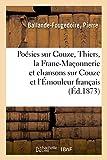 Poésies sur Couze, Thiers, la Franc-Maçonnerie et chansons sur Couze et l'Émouleur français