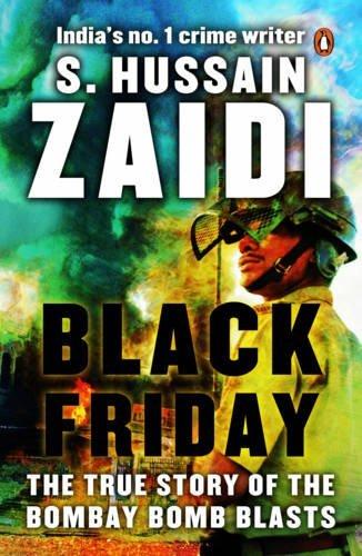 Black Friday: The True Story of the Bombay Bomb Blasts by S. Hussain Zaidi (2014-11-01)