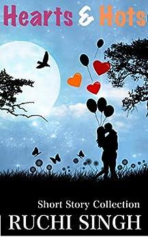 Hearts & Hots: Romance by [Singh, Ruchi]
