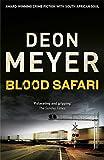 Blood Safari by Deon Meyer (2012-08-16)
