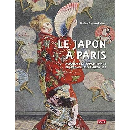 Le Japon à Paris : Japonais et japonisants de l'ère Meiji aux années 1930