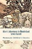 Alice's Adventures in Wonderland (Illustrated - Mnemosyne Children's Classics): Complete and Unabridged Classic Edition