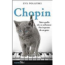 Chopin: Tutto quello che so sull'amore l'ho imparato da un (Chopin Libro)