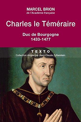 Charles le Téméraire : Duc de Bourgogne (1433-1477)